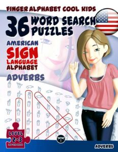 ASL Word Search Games 108 Word Search Puzzles with the American Sign Language Alphabet Cool Kids Volume 2