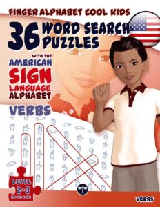 ASL Word Search Games 108 Word Search Puzzles with the American Sign Language Alphabet Cool Kids Verbs Volume 3